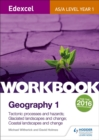 Image for Edexcel AS/A-level geographyWorkbook 1,: Tectonic processes and hazards, glaciated landscapes and change, coastal landscapes and change