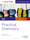 Image for AQA A-level chemistry student guide: Practical chemistry