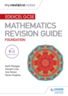 Image for Edexcel GCSE maths foundation: mastering mathematics. (Revision guide)