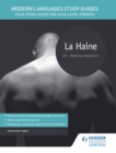 Image for La haine  : film study guide for AS/A-level French
