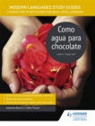 Image for Como agua para chocolateAS/A-Level Spanish,: Modern languages study guides