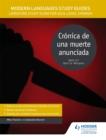 Image for Crâonica de una muerte anunciada  : literature study guide for AS/A-level Spanish