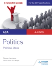 Image for AQA A-level politics.: (Political ideas) : Student guide 3,