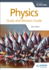 Image for Physics for the IB diploma study and revision guide