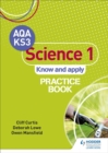 Image for AQA Key Stage 3 science 1 'know and apply': Practice book