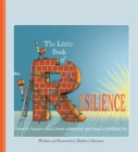 Image for The little book of resilience  : how to bounce back from adversity and lead a fulfilling life