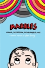 Image for Marbles  : mania, depression, Michelangelo, & me