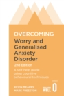Image for Overcoming worry and generalised anxiety disorder  : a self-help guide to using cognitive behavioural techniques