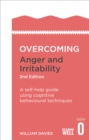 Image for Overcoming anger and irritability  : a self-help guide using cognitive behavioural techniques