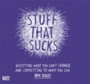 Image for Stuff that sucks  : accepting what you can't change and committing to what you can
