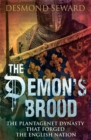 Image for The demon's brood  : the Plantagenet dynasty that forged the English nation