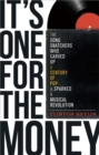 Image for It's one for the money  : the song snatchers who carved up a century of pop & sparked a musical revolution