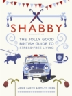 Image for Shabby  : the jolly good British guide to stress-free living
