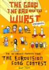 Image for The good, the bad and the wurst  : the 100 craziest moments from the Eurovision Song Contest