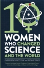 Image for Ten women who changed science, and the world
