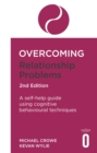 Image for Overcoming relationship problems  : a self-help guide using cognitive behavioural techniques