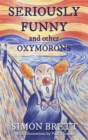 Image for Seriously funny, and other oxymorons