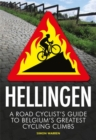 Image for Hellingen  : a road cyclist's guide to Belgium's greatest cycling climbs