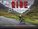 Image for Ride Britain  : 40 inspirational rides, from Dartmoor to the Highlands