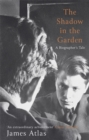 Image for The shadow in the garden  : a biographer's tale