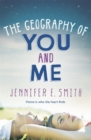 Image for The geography of you and me