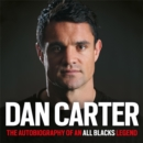 Image for Dan Carter  : the autobiography of an All Black legend