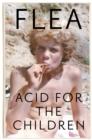 Image for Acid for the children  : a memoir