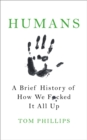 Image for Humans  : a brief history of how we f[u]cked it all up