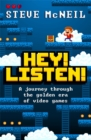 Image for Hey! Listen!  : a journey through the golden era of video games