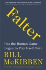Image for Falter  : has the human game begun to play itself out?