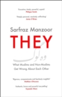 Image for They  : what Muslims and non-Muslims get wrong about each other