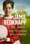 Image for Me, family and the making of a footballer