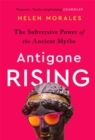 Image for Antigone rising  : the subversive power of the ancient myths
