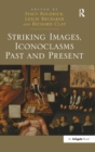 Image for Striking images, iconoclasms past and present