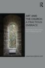 Image for Art and the church  : a fractious embrace