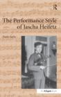 Image for The performance style of Jascha Heifetz