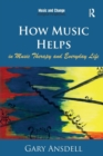 Image for How music helps in music therapy and everyday life