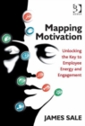 Image for Mapping motivation  : unlocking the key to employee energy and engagement