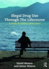 Image for Illegal drug use through the lifecourse  : a study of 'hidden' older users