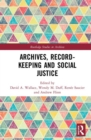 Image for Archives, record-keeping and social justice