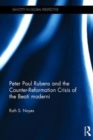 Image for Peter Paul Rubens and the counter-reformation crisis of the Beati moderni