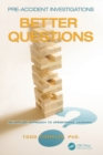 Image for Pre-Accident Investigations : Better Questions - An Applied Approach to Operational Learning