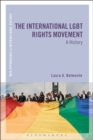 Image for The international LGBT rights movement  : a history