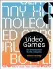 Image for Video games  : an introduction to the industry