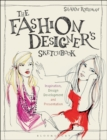Image for The fashion designer's sketchbook  : inspiration, design development, and presentation