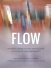 Image for Flow: interior, landscape, and architecture in the era of liquid modernity