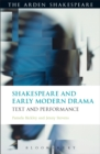Image for Shakespeare and early modern drama: text and performance