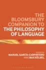 Image for The Bloomsbury companion to the philosophy of language
