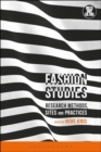 Image for Fashion studies  : research methods, sites, and practices