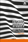 Image for Fashion Studies: Research Methods, Sites and Practices